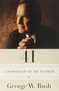 41 A Portrait of My Father George W Bush