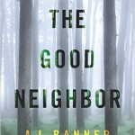 The Good Neighbor by A J Banner