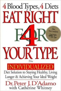 Eat Right 4 Your Type The Individualized Diet Solution to Staying Healthy Living Longer and Achieving Your Ideal Weight