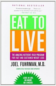 Eat to Live The Amazing Nutrient Rich Program for Fast and Sustained Weight Loss Revised Edition