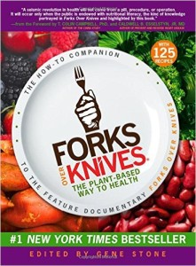 Forks Over Knives The Plant Based Way to Health Gene Stone