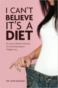 I cant believe its a diet Dr Leons Lifestyle Solution for Fast and Permanent Weight Loss