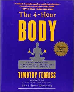 The 4 Hour Body An Uncommon Guide to Rapid Fat Loss Incredible Sex and Becoming Superhuman