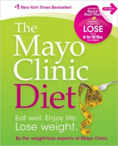 The Mayo Clinic Diet Eat well Enjoy Life Lose Weight the mayo diet