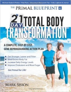 The Primal Blueprint 21 Day Total Body Transformation A step by step gene reprogramming action plan