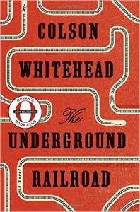The Underground Railroad (Oprah's Book Club) A Novel