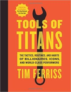 tools-of-titans-the-tactics-routines-and-habits-of-billionaires-icons-and-world-class-performers-hardcover